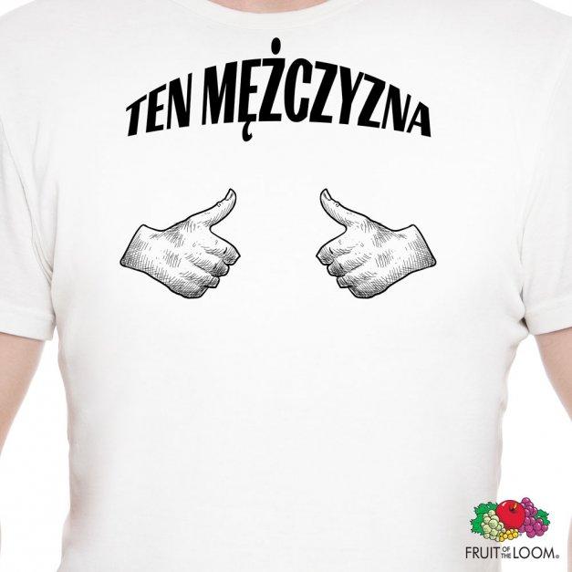 Koszulka Męska z Twoim Nadrukiem TEN MĘŻCZYZNA
