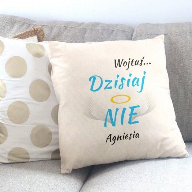 Poduszka personalizowana z nadrukiem DZISIAJ TAK NIE